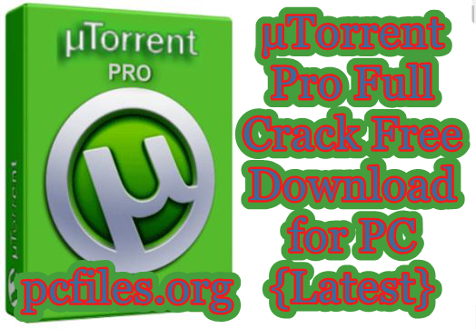 uTorrent Pro Crack, uTorrent Pro Crack Free Download for PC {Latest}