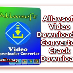 Allavsoft Video Downloader, Allavsoft Video Downloader Converter, Allavsoft Video Downloader Crack