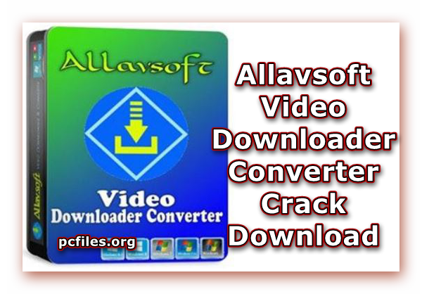 Allavsoft Video Downloader, Allavsoft Video Downloader Converter