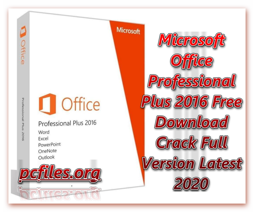Microsoft Office Professional Plus 2016 Free Download Crack Full Version Latest 2020