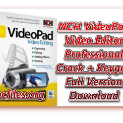 NCH VideoPad Video Editor Professional Crack, NCH VideoPad Free Download Full Version with Crack, Videopad Crack, VideoPad Video Editor Free Download Crack Keygen