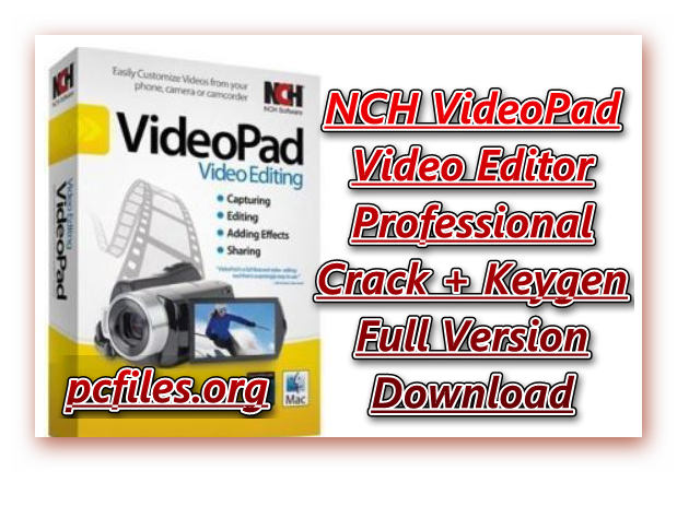 NCH VideoPad Video Editor Professional Crack, NCH VideoPad Free Download Full Version with Crack