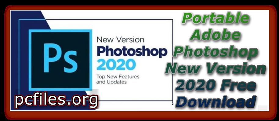Adobe PhotoShop 2020 New Version