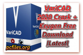 VariCAD Crack Download, VariCAD, VariCAD 2020 Keygen Free Download, Download Free VariCAD 2020 Serial Key