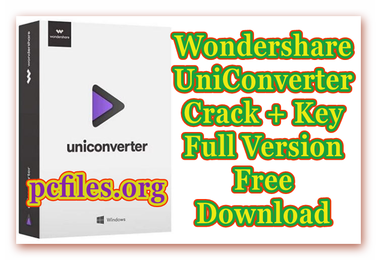 Wondershare UniConverter Crack 11.7.3.1 + Key Full Version Free Download