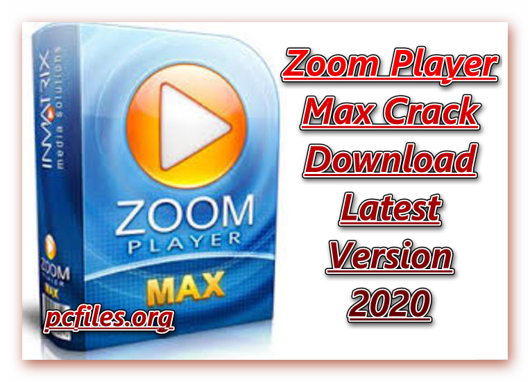 Zoom Player MAX Crack, Zoom Player Max Latest Version