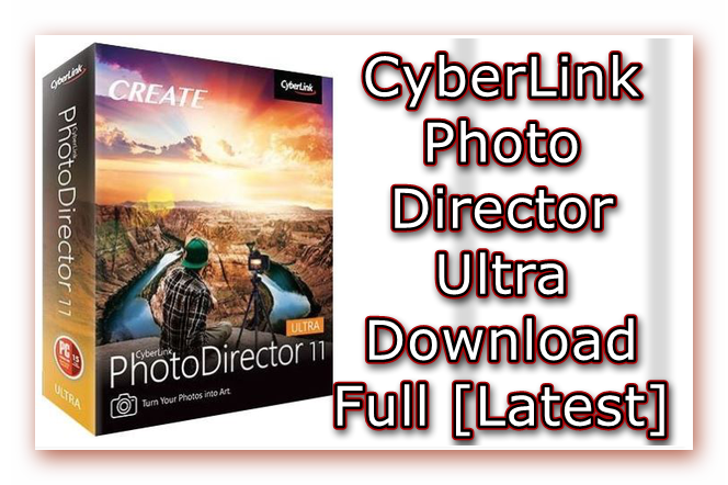 Cyberlink PhotoDirector, Photo Editor Download