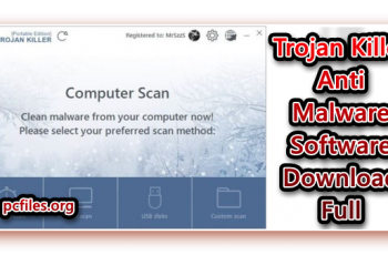 Trojan Killer, Anti Malware Software, Trojan Killer Antivirus, Malware Software, Trojan Killer for PC