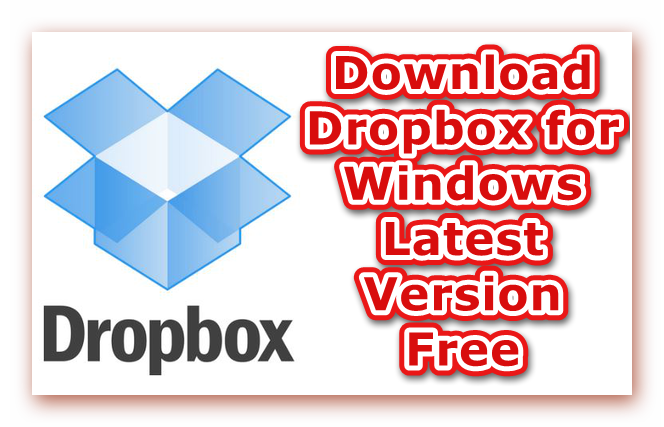 Download Dropbox for Windows, Dropbox Download