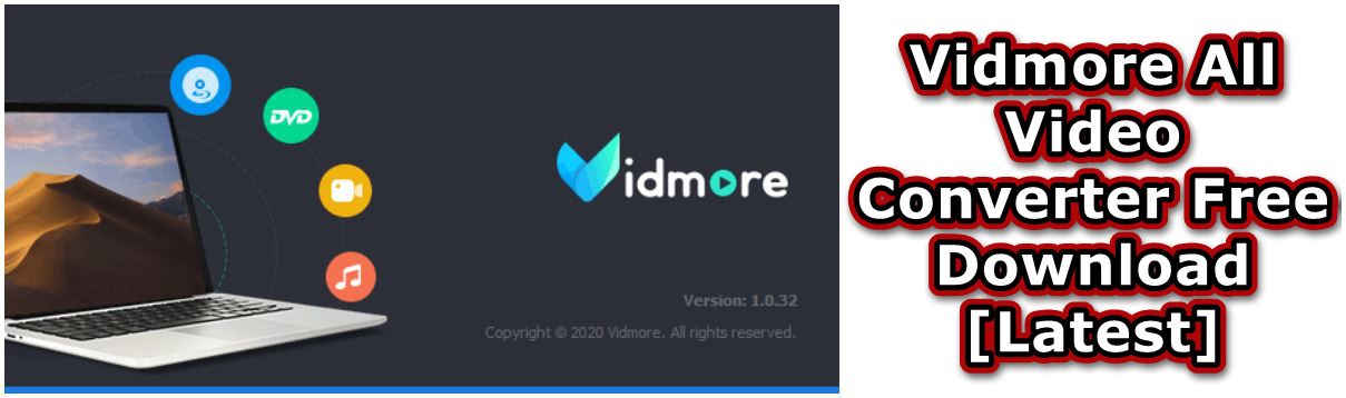 Vidmore All Video Converter, Vidmore Any Video Converter Free Download