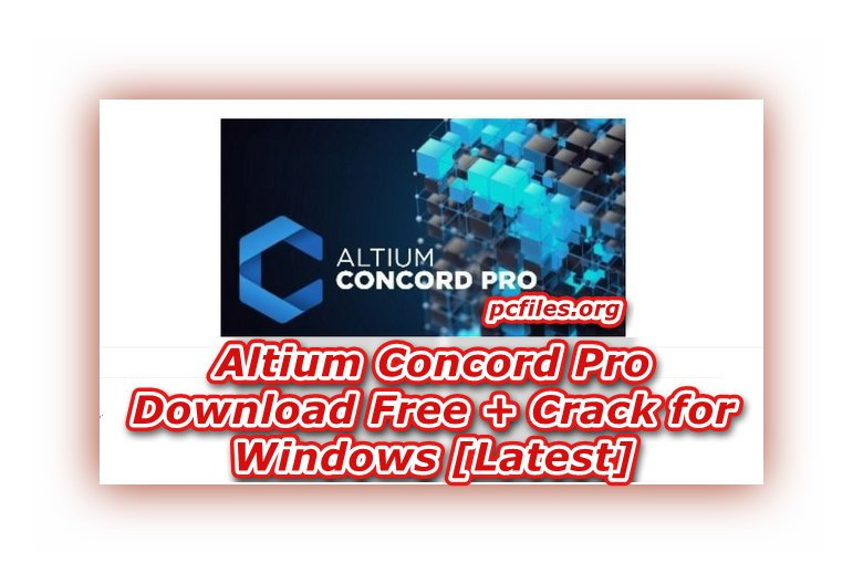 Altium Concord Pro Download, Altium Designer Free Download
