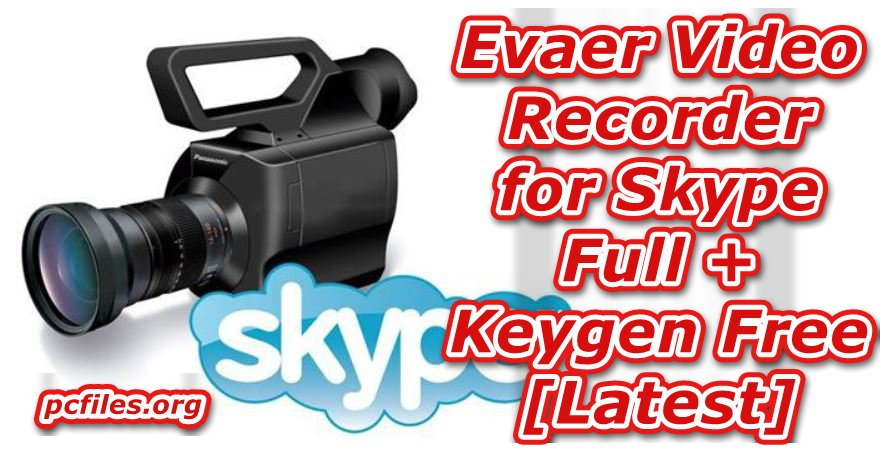 Video Recorder for Skype Free Download