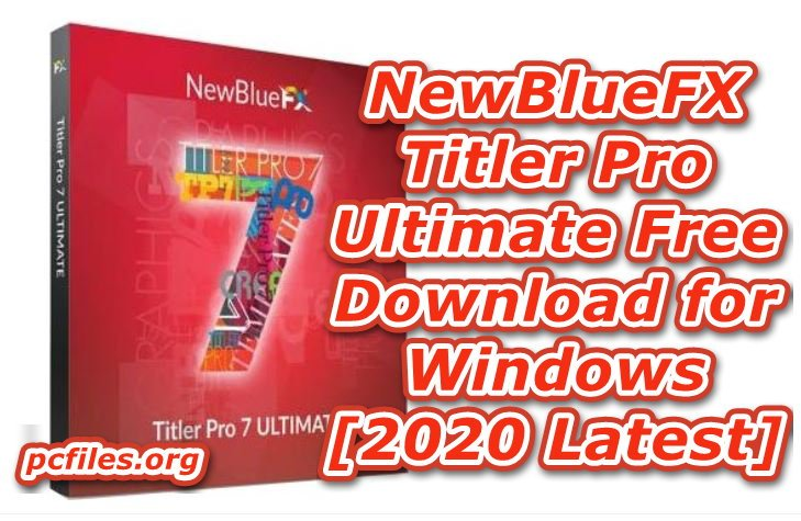 NewBlueFX Titler Pro, Professional Title Maker Software Free Download, Video Tile Editing Software Free Download, Premiere Pro Title Effects Download for Windows, Movie Title Maker Software Free download for Windows 7